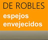 De Robles, espejos envejecidos