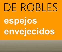 De Robles espejos envejecidos